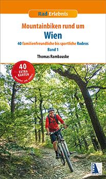 Mountainbiken rund um Wien - Band 1