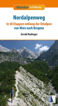 Nordalpenweg - In 50 Etappen von Wien nach Bregenz