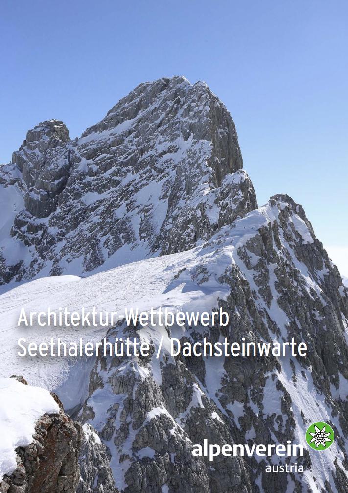Architekturwettbewerb Seethalerhütte – Dachsteinwarte