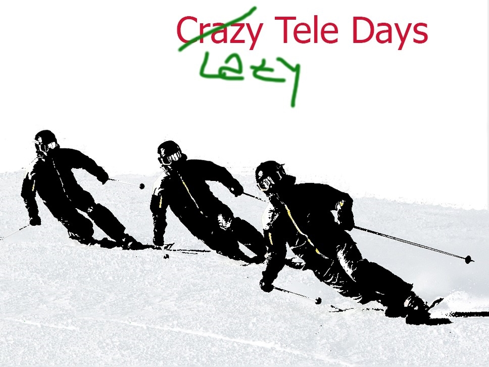 Crazy/Lazy Tele Days - Hochkar